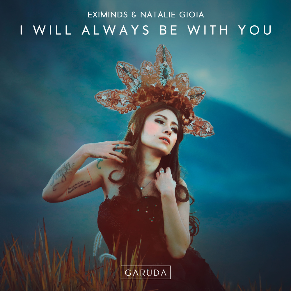 I Will Always Be With You (With Natalie Gioia) [Garuda]
